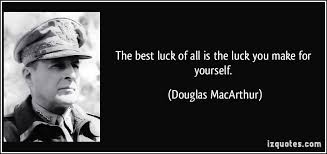 The best luck of all is the luck you make for yourself. via Relatably.com