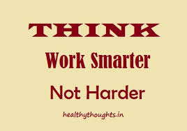 think-work-smarter-not-harder-thought-for-the-day ... via Relatably.com