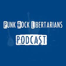 Punk Rock Libertarians Podcast