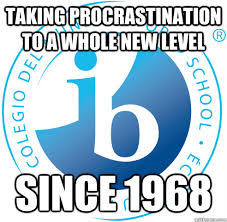 International Baccalaureate memes | quickmeme via Relatably.com