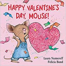 <b>Happy Valentine's Day</b>, Mouse! (If You Give...)