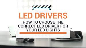 How To Choose The Correct LED Driver For Your LED <b>Lights</b> ...