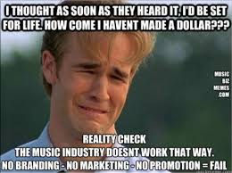 Music Meme Pics from Music Business Consultant, Speaker and Author ... via Relatably.com