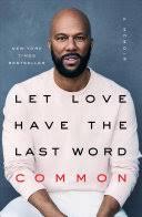 <b>Let Love</b> Have the Last Word: A Memoir - <b>Common</b> - Google Books