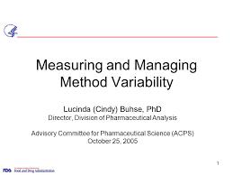 Measuring and Managing Method Variability Lucinda  Cindy  Buhse     SlidePlayer   Measuring and Managing Method Variability Lucinda  Cindy  Buhse  PhD Director  Division