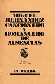"""""""Cancionero y Romancero de ausencias (1938–1941)"""" - Miguel Hernández Images?q=tbn:ANd9GcTmIYTZcrfKJpgSrkzc1MDChHWATCfrSioeED1EbUhyLK0NCA-37Q"""