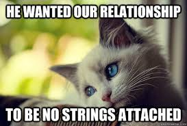 He wanted our relationship to be no strings attached - First World ... via Relatably.com
