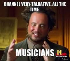channel-very-talkative-all-the-time-musicians-thumb.jpg via Relatably.com