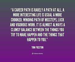 a career path is rarely a path at all a more interesting life is preview quote