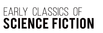 wespress wesleyans early classics of science fiction series offers scholarly editions of important literary works in the science fiction genre many in translation