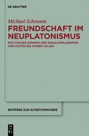 Bücher: Freundschaft im Neuplatonismus von Michael Schramm - freundschaft_im_neuplatonismus