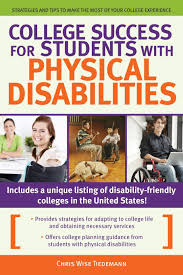 college success for students physical disabilities chris college success for students physical disabilities chris wise tiedemann 9781593638610 com books
