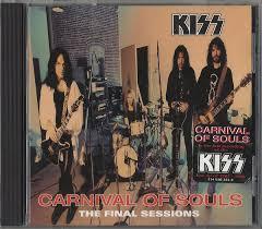<b>Kiss</b> - <b>Carnival Of</b> Souls: The Final Sessions | Discogs