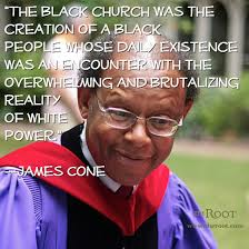 Best Black History Quotes: James Cone on the Black Church - The Root