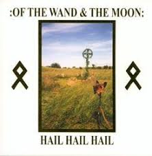 :<b>Of The Wand &</b> The Moon: - Hail Hail Hail (2005, White, Vinyl ...