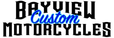 Bayview <b>Custom Motorcycles</b>