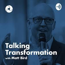 Talking Transformation with Matt Bird