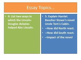 chapter  slavery divides the nation section  slavery in the  essay topics  list two ways in which the lincoln  douglas debates helped