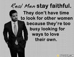 Real-men-stay-faithful.jpg via Relatably.com
