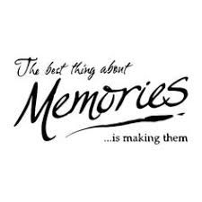 Making Memories Quotes on Pinterest | Memories Quotes, Appreciate ...