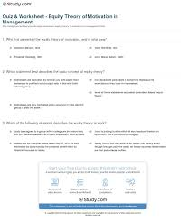 quiz worksheet equity theory of motivation in management print equity theory of motivation in management definition examples worksheet