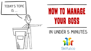 how to manage your boss in under 5 minutes how to manage your boss in under 5 minutes