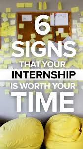 best images about internship ins outs 6 signs your internship is worth your time