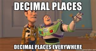 DECIMAL PLACES DECIMAL PLACES EVERYWHERE - Toy Story Everywhere ... via Relatably.com