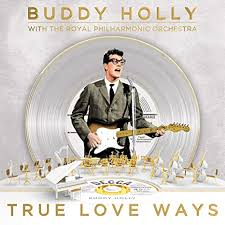 True Love Ways by <b>Buddy Holly The</b> Royal Philharmonic Orchestra ...