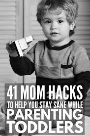 Parenting Toddlers: <b>35</b>+ <b>Mom</b> Hacks to Help Maintain Your Sanity ...