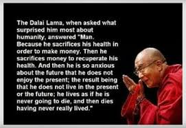 The Dalai Lama - Don't Sacrifice Your HealthMy Incredible Website via Relatably.com