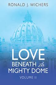 <b>Love</b> Beneath the Mighty Dome by Ronald J. Wichers, published by ...
