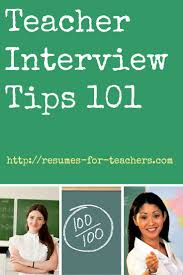 best ideas about teacher interview questions teacher interview tips 101 many interview tips including teacher interview questions and answers