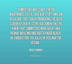 computers are scary they re nightmares to fix lose our stuff preview quote