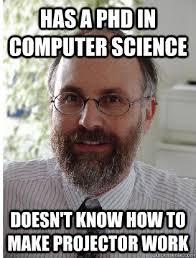 Scumbag Computer Science Professor memes   quickmeme via Relatably.com