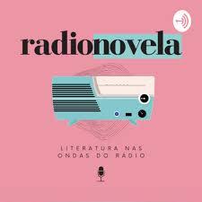 Radionovela: Literatura nas Ondas do Rádio
