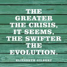 Quotes About Crisis - Elizabeth Gilbert via Relatably.com