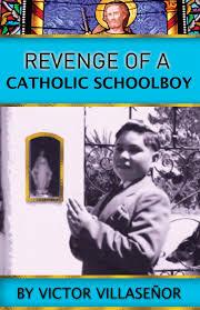 revenge of a catholic schoolboy victor edmundo villase ntilde or revenge of a catholic schoolboy victor edmundo villasentildeor 9781941768105 com books