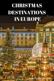 best ideas about christmas holiday destinations planning your christmas holidays and looking for the best christmas destination in europe in this