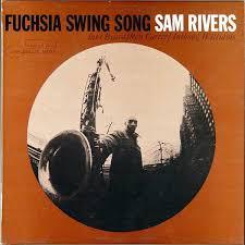 <b>Sam Rivers</b> - <b>Fuchsia</b> Swing Song | Releases | Discogs