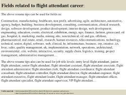 top  flight attendant resume tips       fields related to flight attendant