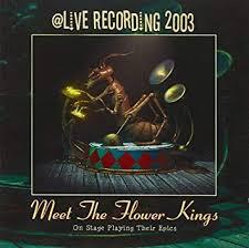 <b>The Flower Kings</b> - Meet <b>The Flower Kings</b>: Live 2003 (2CD ...
