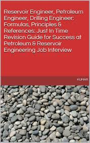 buy interview get a job achieve success change your life amp drilling engineer formulas principles references just in time revision guide for success at petroleum reservoir engineering job interview