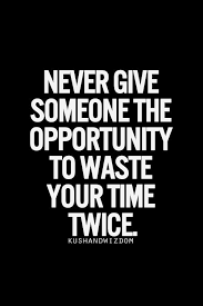 best love quotes – never give someone the opportunity to waste ... via Relatably.com