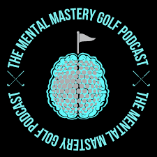 The Mental Mastery Golf Podcast by Dare2Dream