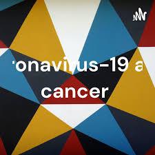 coronavirus-19 and cancer