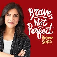 Brave, Not Perfect with Reshma Saujani