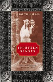 thirteen senses book by victor villasenor scoop thirteen senses by victor villasenor digital book