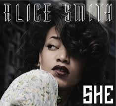 Alice Smith - She (album cover). She makes classical, soulful music–draped with vocal stylings that run the spectrum from playful, to seductive, ... - Alice-Smith-She-cover-art