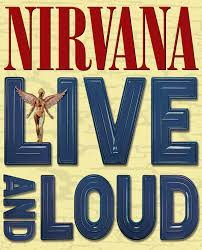 <b>Nirvana Live and</b> Loud - Official Nirvana Website